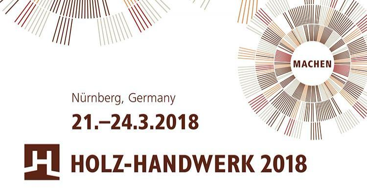 Holz-Handwerk Fair in Nuremberg, Germany 21.-24. March 2018