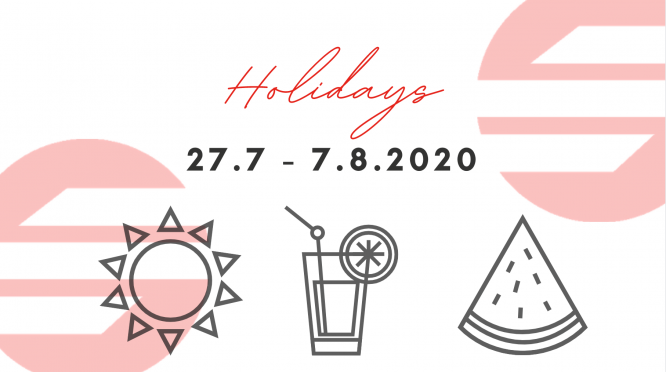 HOLIDAYS FROM 27.2.2020 to 7.8.2020 ☀